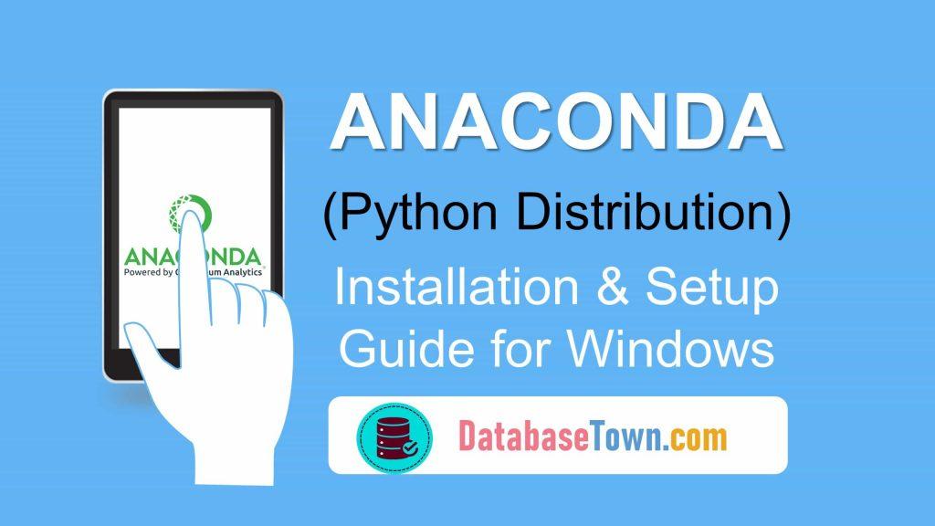 How to install Anaconda (Python Distribution) on Windows