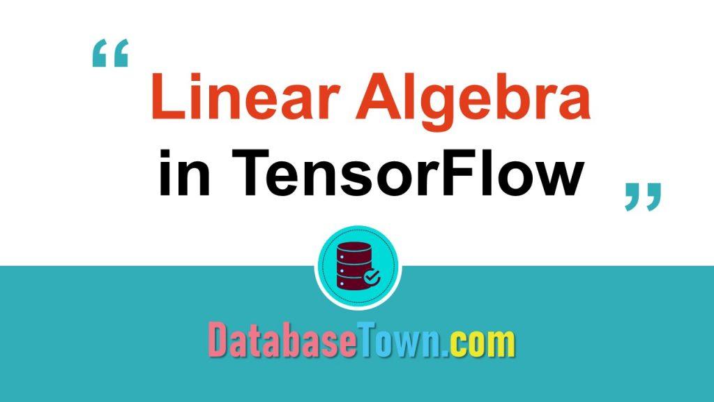 Linear Algebra in TensorFlow