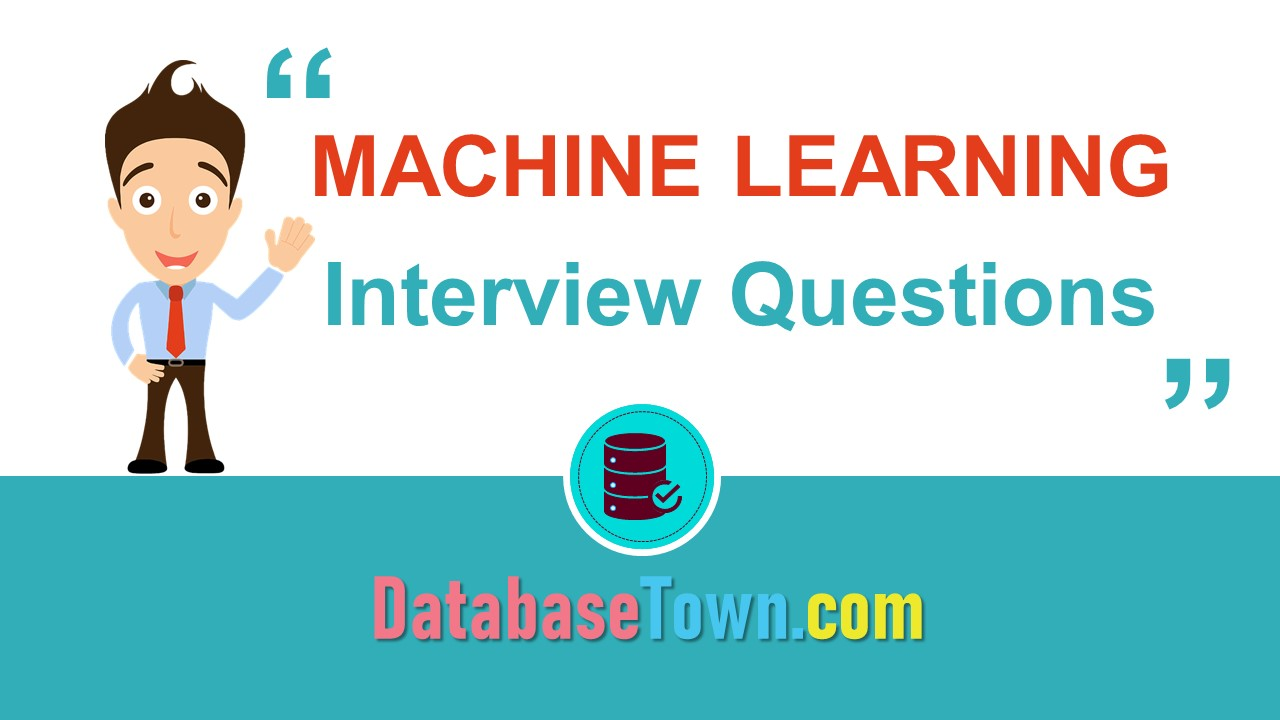 19 Basic Machine Learning Interview Questions and Answers